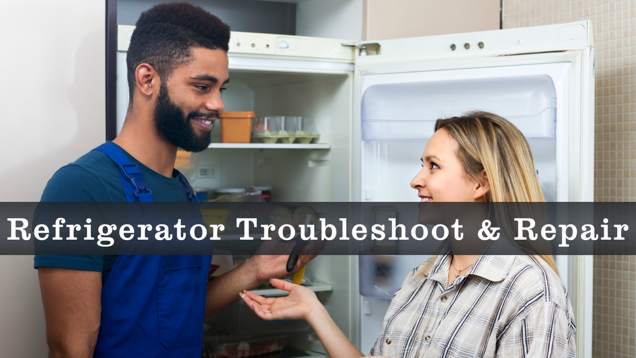 Refrigerator Troubleshoot & Repair Training