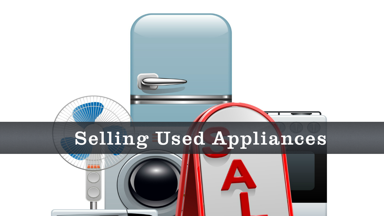 Selling Used Appliances
