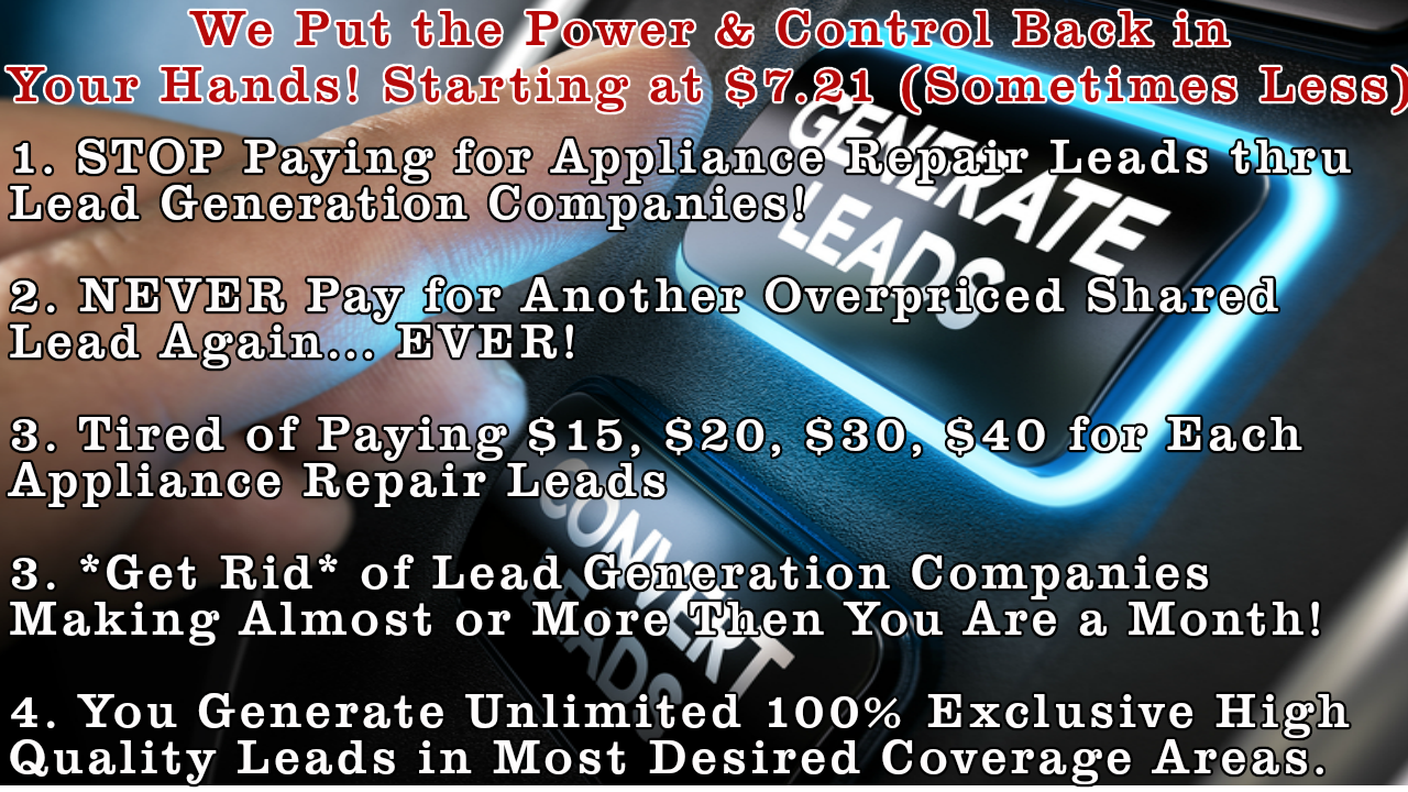Appliance Repair Leads Very Affordable Unlimited Appliance Leads