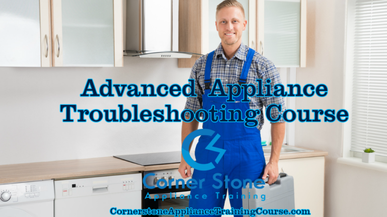 Appliance Repair Training School - Advanced Appliance Troubleshooting Course